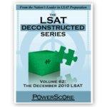 The LSAT Deconstructed Series Volume 62: The December 2010 LSAT