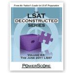The LSAT Deconstructed Series Volume 63: The June 2011 LSAT
