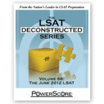 The LSAT Deconstructed Series Volume 66: The June 2012 LSAT