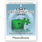 The LSAT Deconstructed Series Volume 71: The December 2013 LSAT